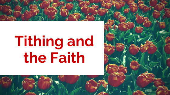 Tithing and the Faith