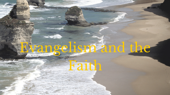 Evangelism and the Faith