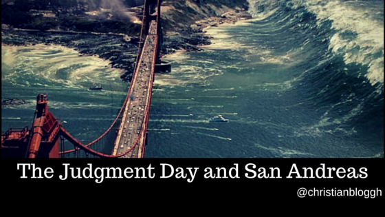The Judgment Day and the Movie, San Andreas