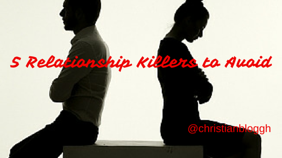5 Actions that Kill Relationships