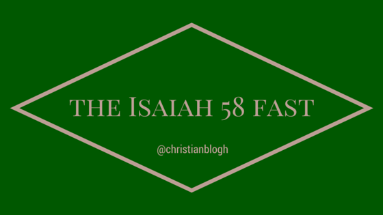 The Isaiah Chapter 58 Fast
