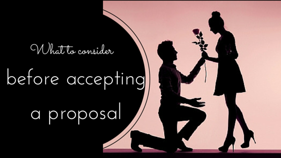 What to Consider Before Accepting a Proposal