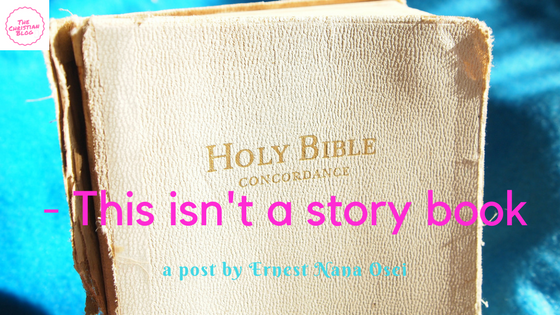 The Bible is not a STORY BOOK