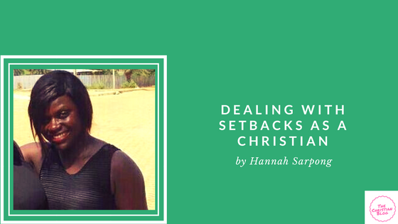 Dealing with Setbacks as a Christian