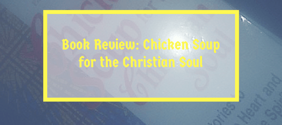 Book Review: Chicken Soup for the Christian Soul