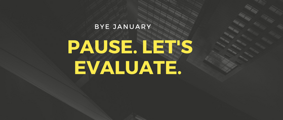 Pause. Evaluate January