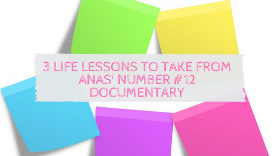 3 Life Lessons to Take from Anas' Number #12 Documentary