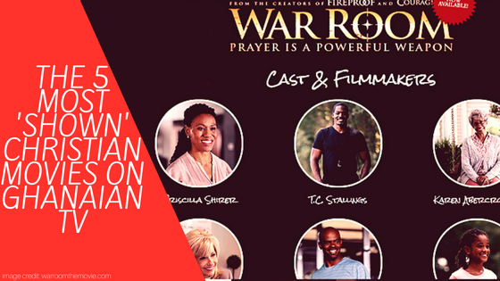 The 5 Most 'SHOWN' Christian Movies on Ghanaian TV