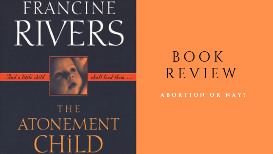 Book Review: Francine Rivers' 'The Atonement Child'