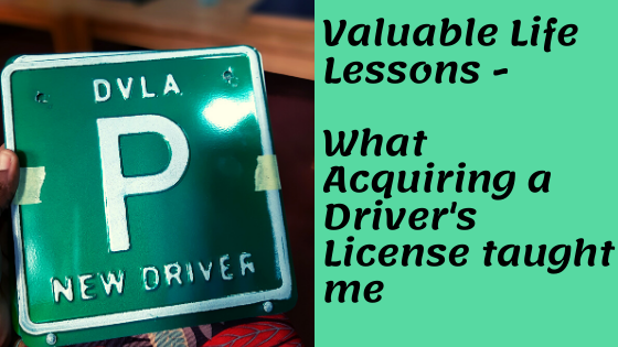 Valuable Life Lessons – What Acquiring a Driver's License taught me