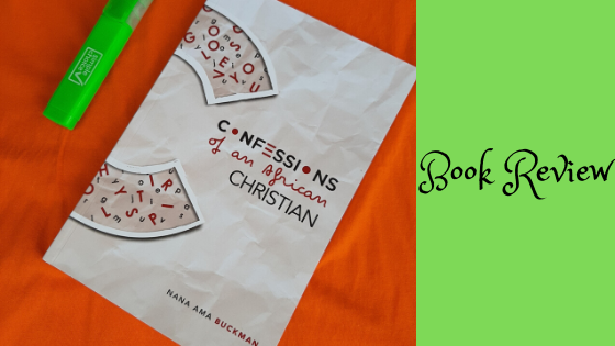 Book Review: Nana Ama Buckman's 'Confessions of an African Christian'
