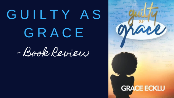 Book Review: Grace Ecklu's 'Guilty as Grace'