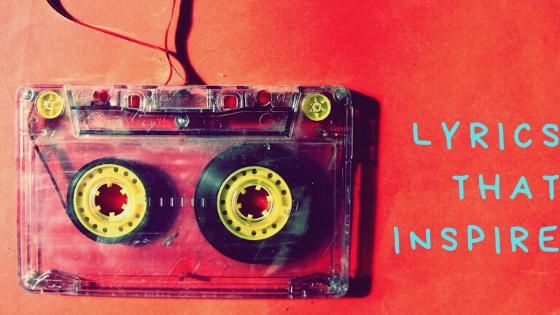 Lyrics that Inspire Anyday