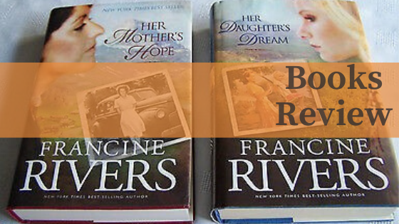Books Review: Francine Rivers' Her Mother's Hope & Her Daughter's Dream