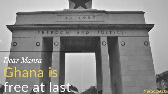 #WBC2020 – Dear Mansa, Ghana isFree