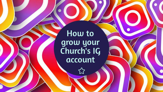 How to Grow Your Church's Instagram Account