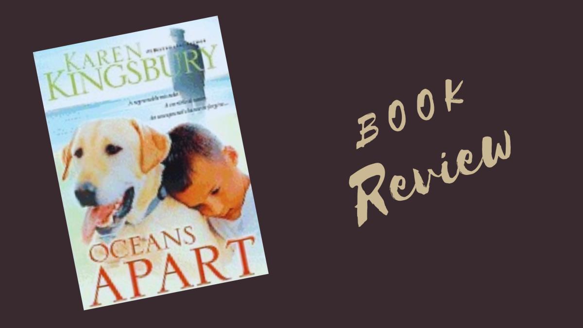 Book Review: Karen Kingsbury's 'OceansApart'